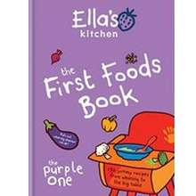 Ella's Kitchen : The First Foods Book by