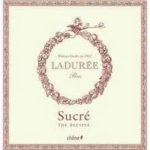 Laduree : the Sweet Recipes by Philippe Andrieu